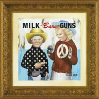 Milk Bars Guns